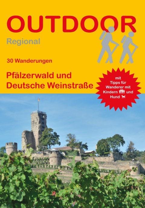 Pfälzerwald und Deutsche Weinstraße (30 Wanderungen)