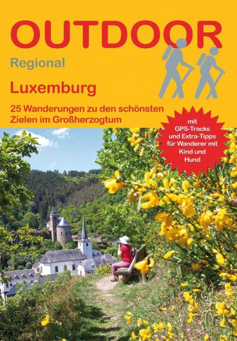 Luxemburg 25 Wanderungen zu den schönsten Zielen im Großherzogtum