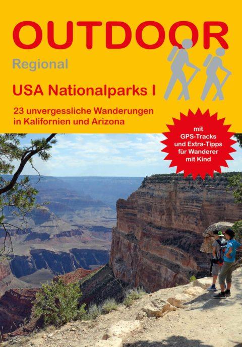 USA Nationalparks I 23 unvergessliche Wanderungen in Kalifornien und Arizona