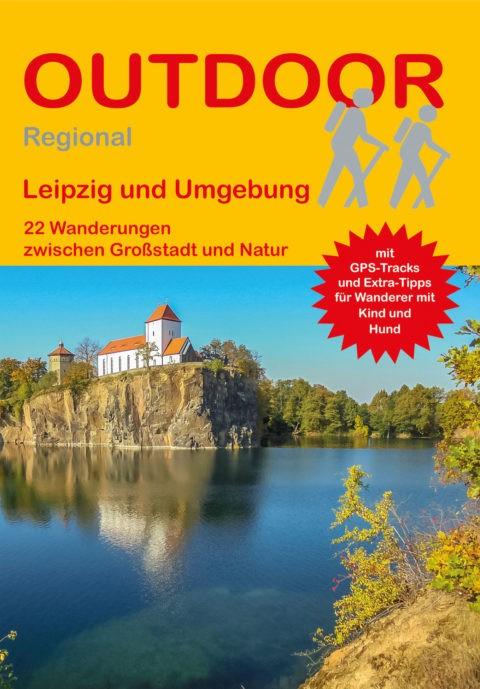 Leipzig und Umgebung 22 Wanderungen zwischen Großstadt und Natur