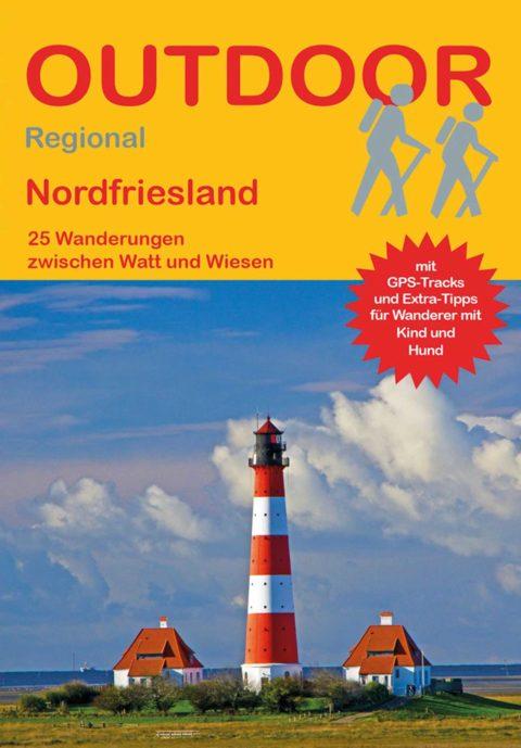 Nordfriesland 25 Wanderungen zwischen Watt und Wiesen