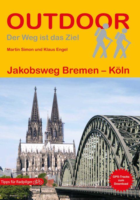 Wanderführer Jakobsweg Bremen - Köln - Fernwanderweg